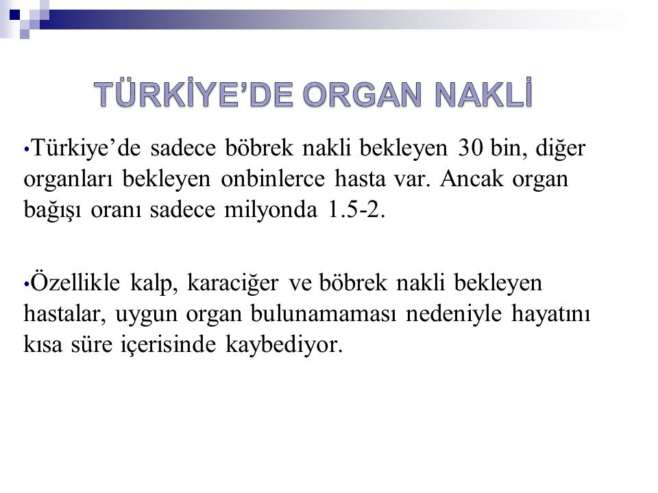 TÜRKİYE'DE ORGAN NAKLİ