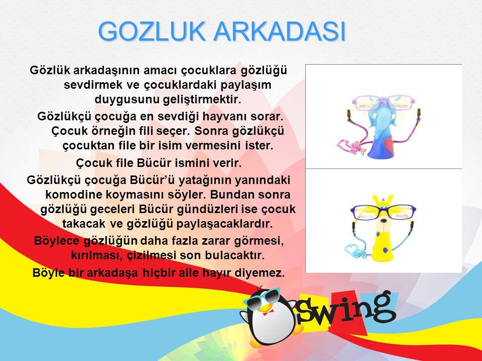 GOZLUK ARKADASI Gözlük arkadaşının amacı çocuklara gözlüğü sevdirmek ve çocuklardaki paylaşım duygusunu geliştirmektir.
