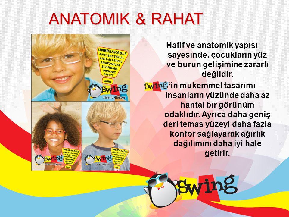 ANATOMIK & RAHAT Hafif ve anatomik yapısı sayesinde, çocukların yüz ve burun gelişimine zararlı değildir.