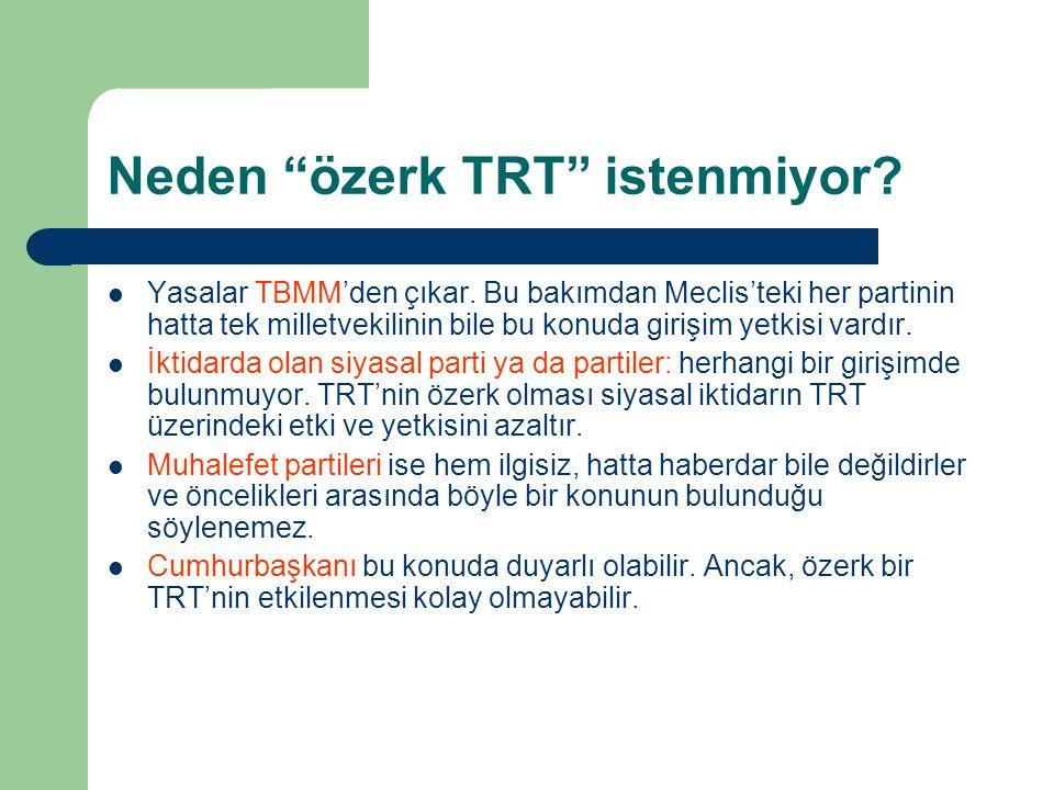 Neden özerk TRT istenmiyor