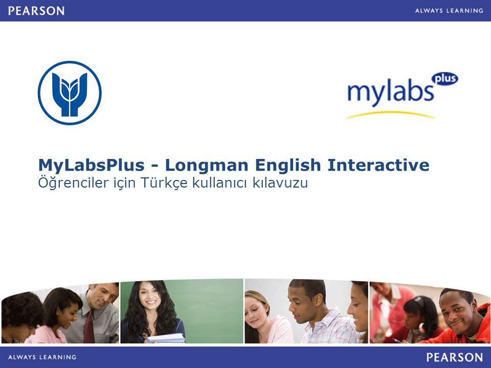 MyLabsPlus - Longman English Interactive Öğrenciler için Türkçe kullanıcı kılavuzu