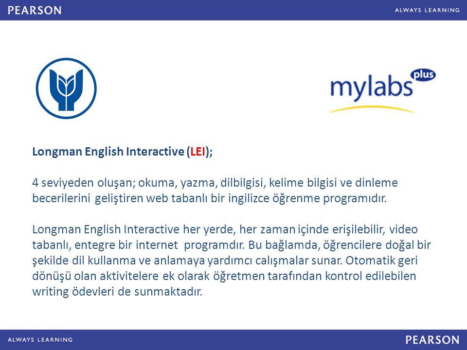 Longman English Interactive (LEI); 4 seviyeden oluşan; okuma, yazma, dilbilgisi, kelime bilgisi ve dinleme becerilerini geliştiren web tabanlı bir ingilizce öğrenme programıdır.
