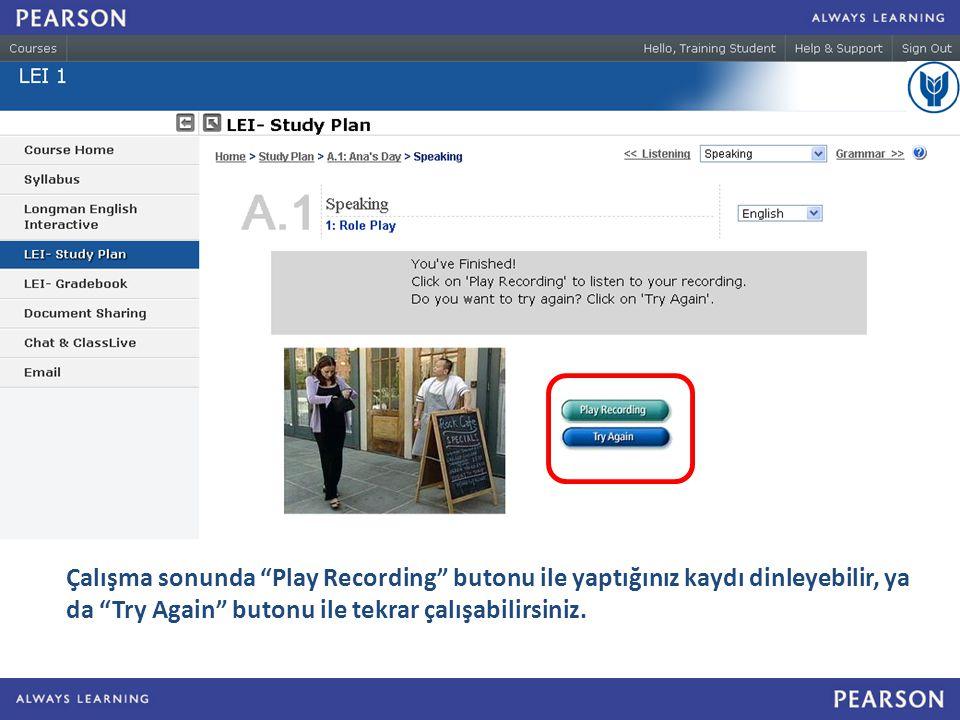 Çalışma sonunda Play Recording butonu ile yaptığınız kaydı dinleyebilir, ya da Try Again butonu ile tekrar çalışabilirsiniz.