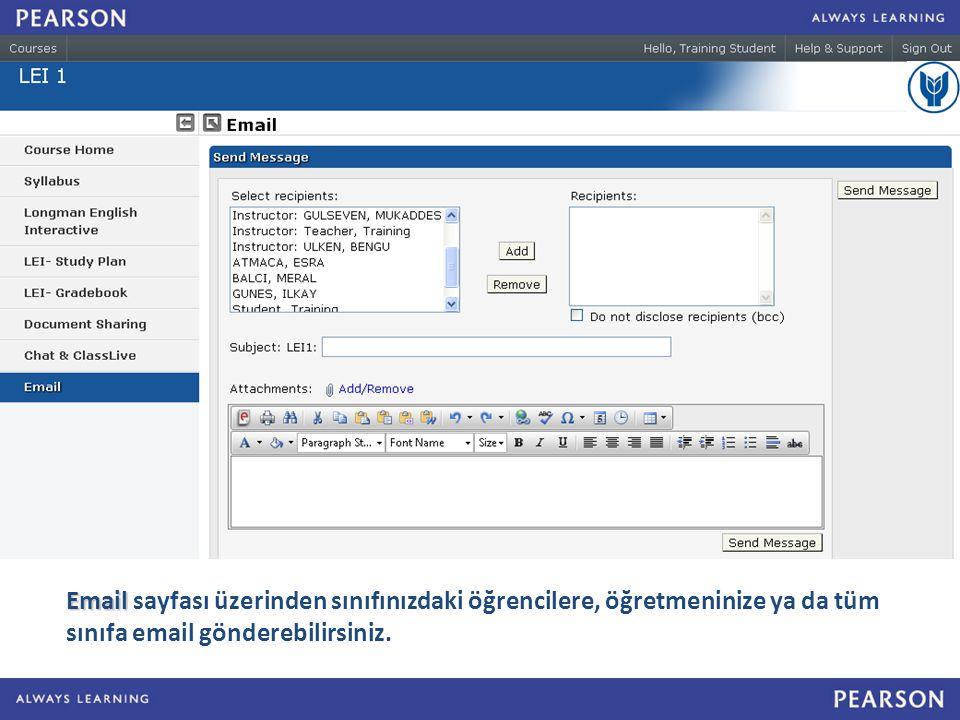 Email sayfası üzerinden sınıfınızdaki öğrencilere, öğretmeninize ya da tüm sınıfa email gönderebilirsiniz.