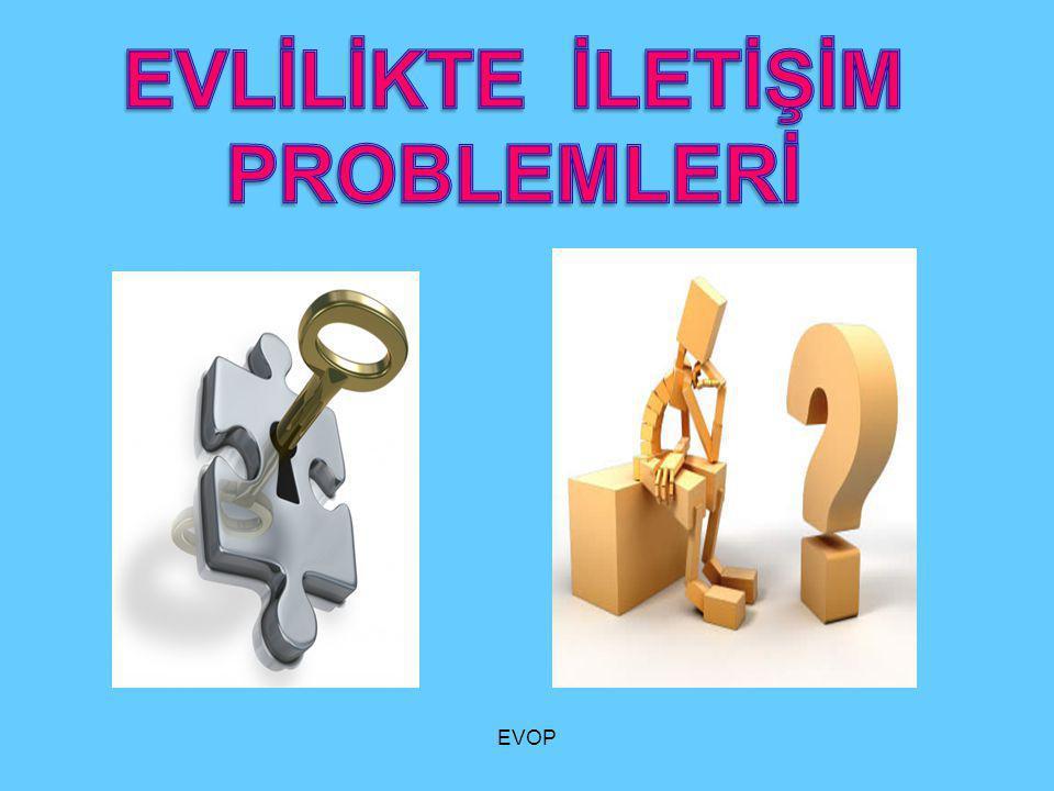 EVLİLİKTE İLETİŞİM PROBLEMLERİ