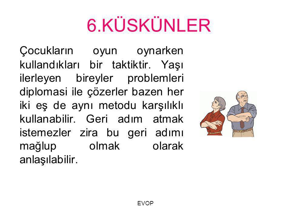 6.KÜSKÜNLER
