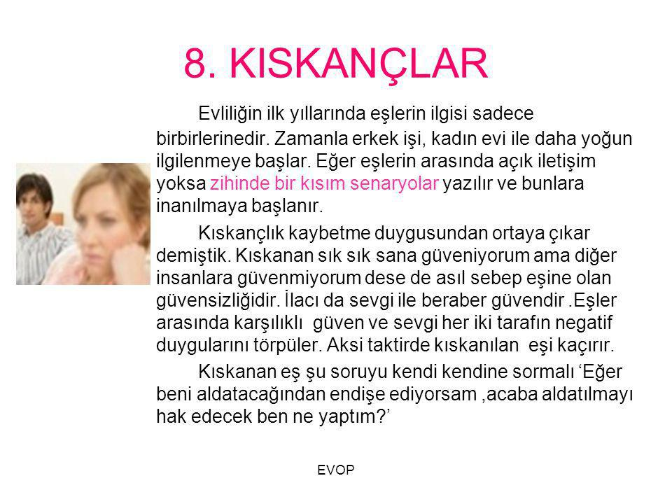 8. KISKANÇLAR