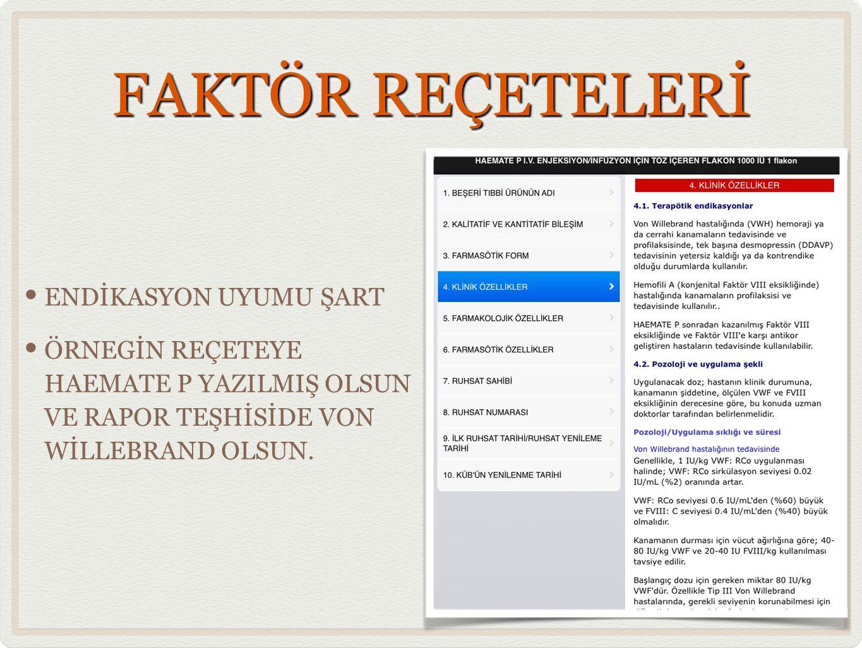 FAKTÖR REÇETELERİ ENDİKASYON UYUMU ŞART