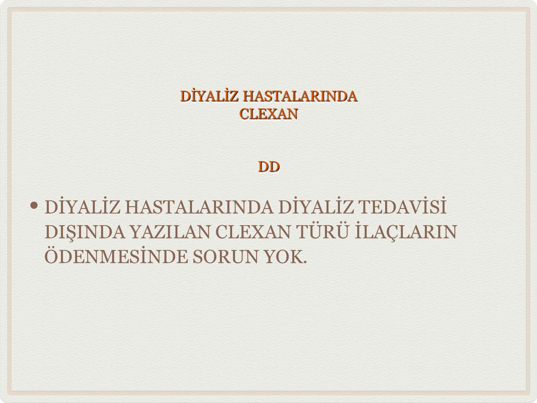 DİYALİZ HASTALARINDA CLEXAN DD