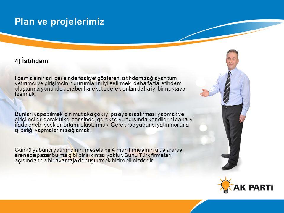 Plan ve projelerimiz 4) İstihdam