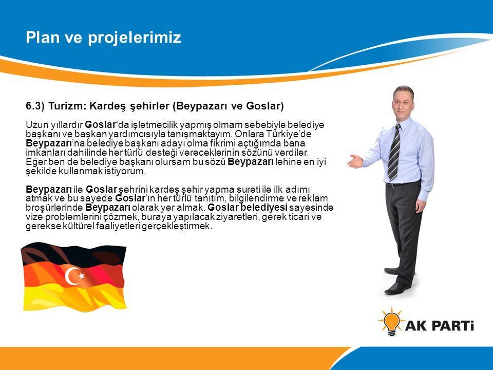 Plan ve projelerimiz 6.3) Turizm: Kardeş şehirler (Beypazarı ve Goslar)