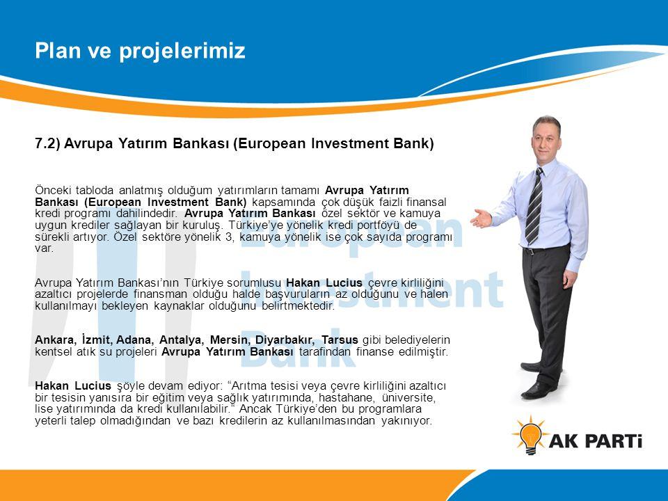 Plan ve projelerimiz 7.2) Avrupa Yatırım Bankası (European Investment Bank)