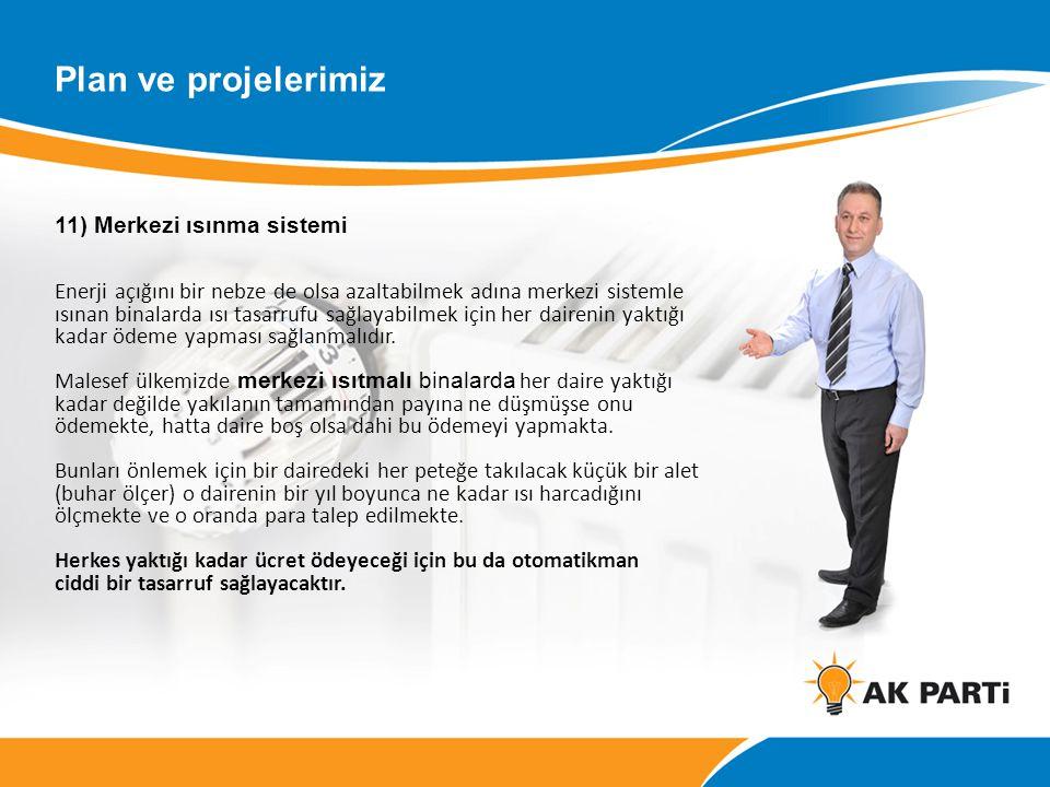 Plan ve projelerimiz 11) Merkezi ısınma sistemi