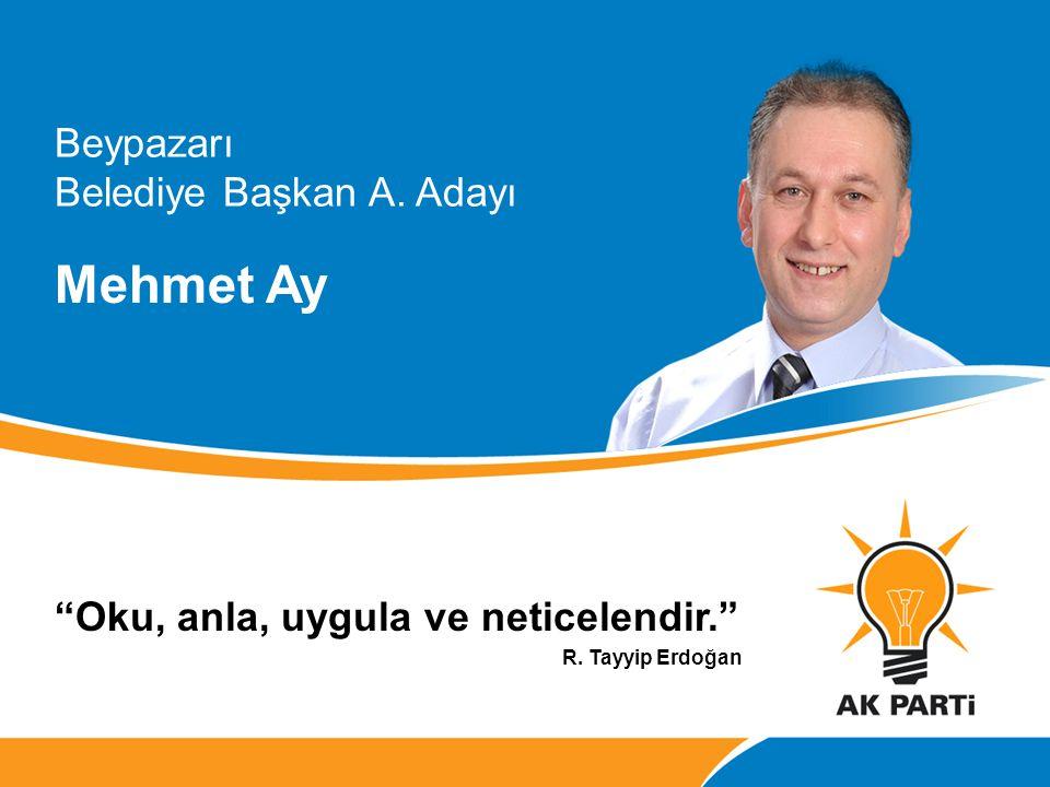 Mehmet Ay Beypazarı Belediye Başkan A. Adayı