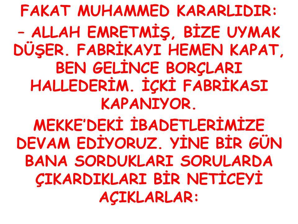 FAKAT MUHAMMED KARARLIDIR: