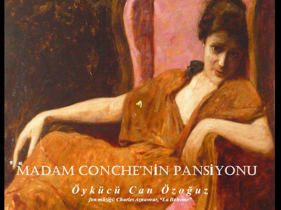 MADAM CONCHE'NİN PANSİYONU