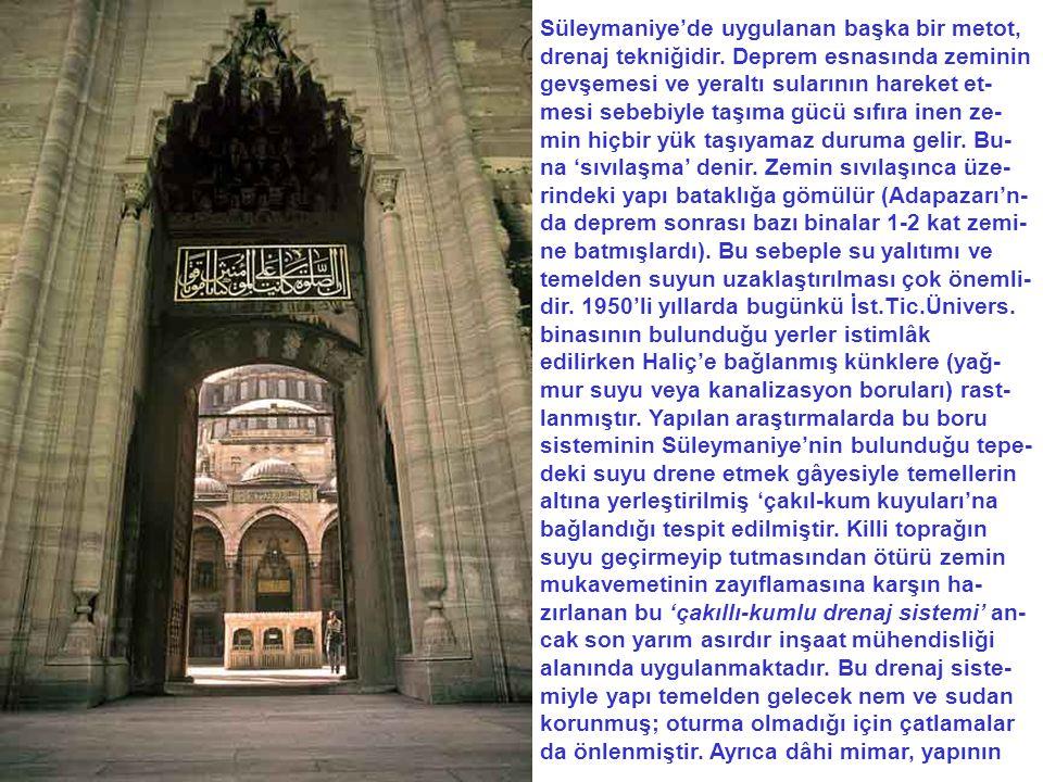 Süleymaniye'de uygulanan başka bir metot, drenaj tekniğidir