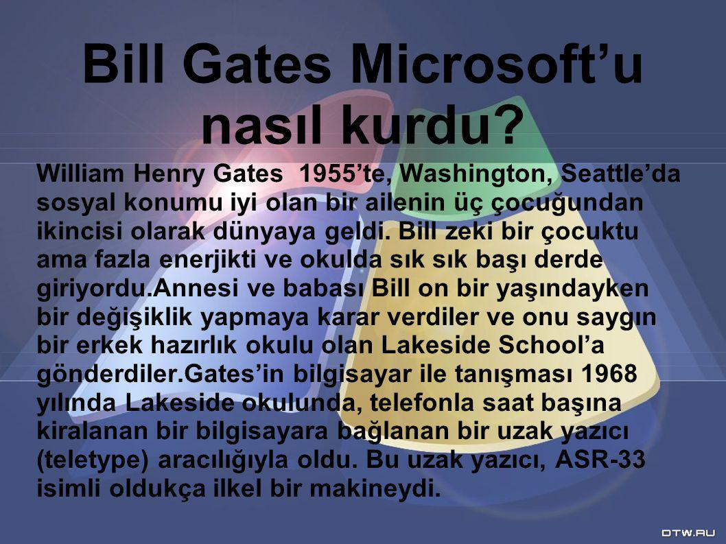 Bill Gates Microsoft'u nasıl kurdu