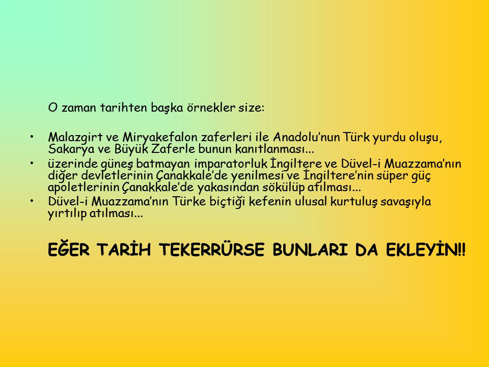 EĞER TARİH TEKERRÜRSE BUNLARI DA EKLEYİN!!