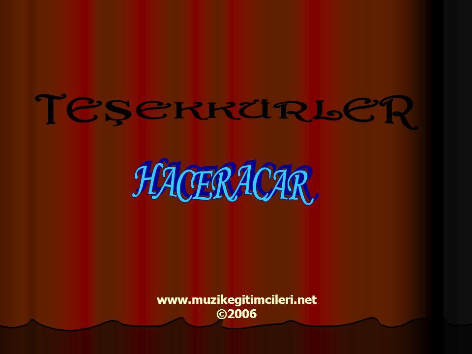TEŞEKKÜRLER HACER ACAR www.muzikegitimcileri.net ©2006
