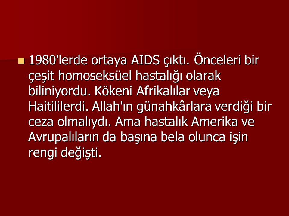 1980 lerde ortaya AIDS çıktı