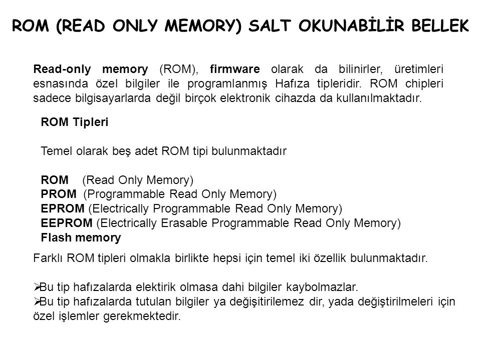 ROM (READ ONLY MEMORY) SALT OKUNABİLİR BELLEK