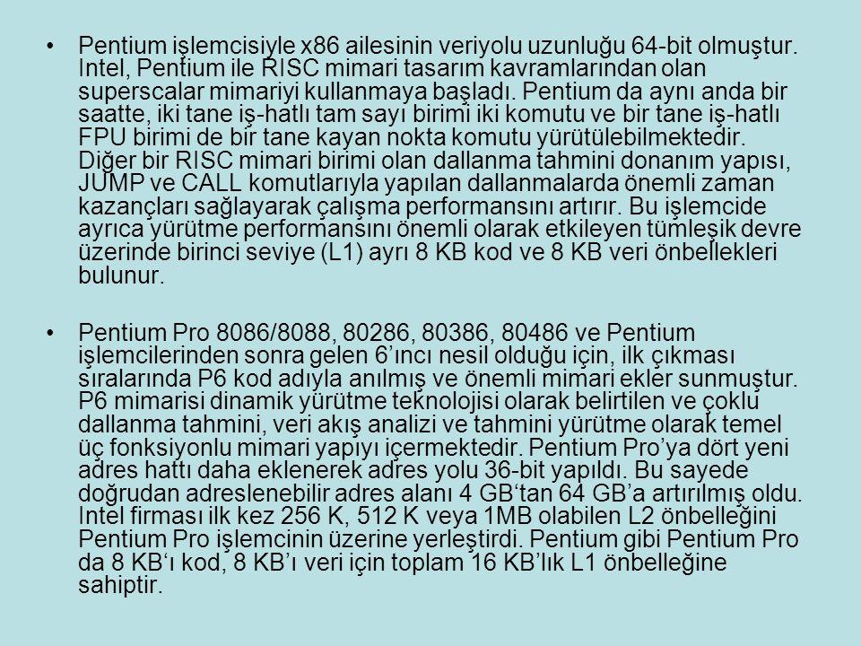 Pentium işlemcisiyle x86 ailesinin veriyolu uzunluğu 64-bit olmuştur