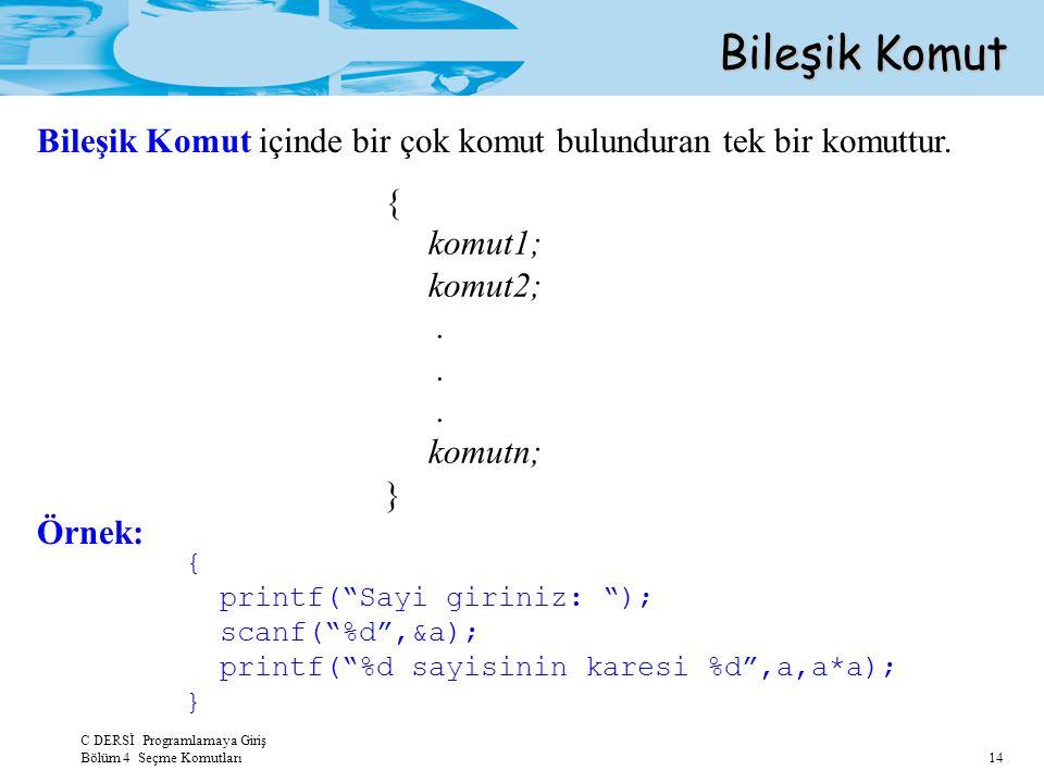 Bileşik Komut Bileşik Komut içinde bir çok komut bulunduran tek bir komuttur. { komut1; komut2; .