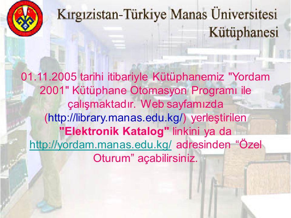 01.11.2005 tarihi itibariyle Kütüphanemiz Yordam 2001 Kütüphane Otomasyon Programı ile çalışmaktadır.