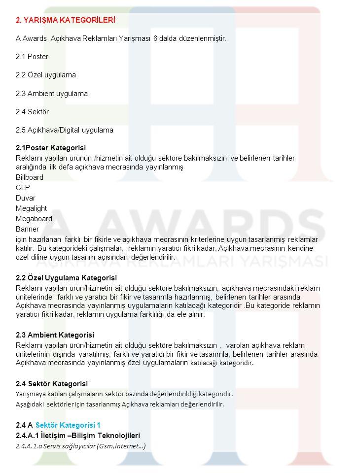 2. YARIŞMA KATEGORİLERİ A Awards Açıkhava Reklamları Yarışması 6 dalda düzenlenmiştir.