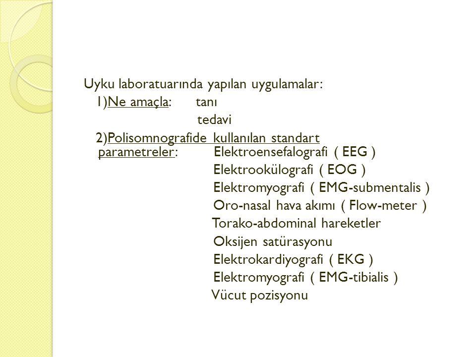Uyku laboratuarında yapılan uygulamalar: