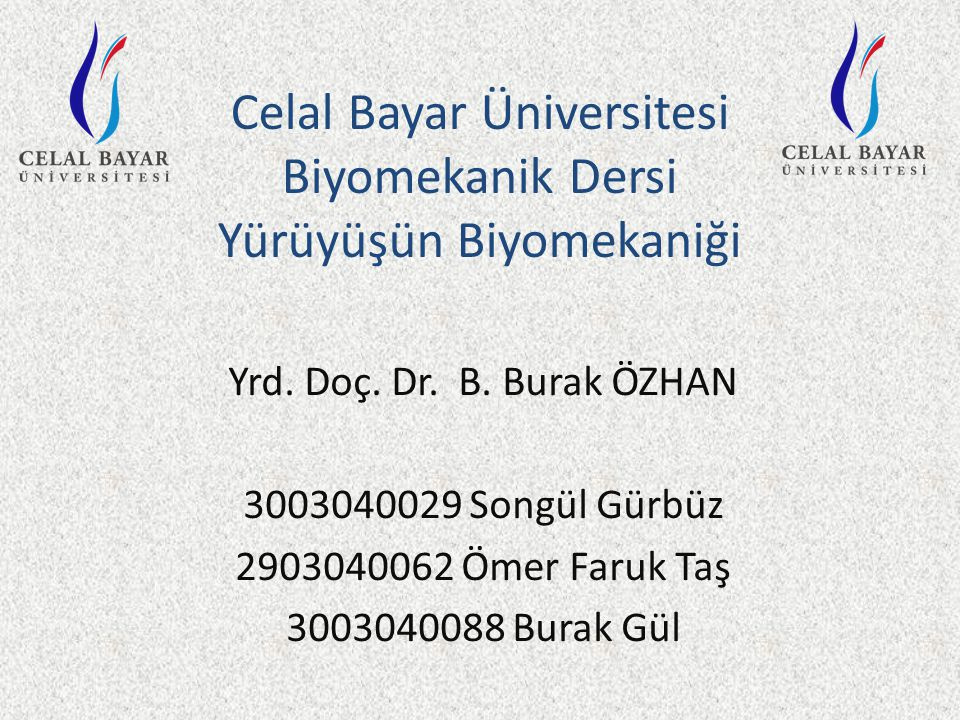 Celal Bayar Üniversitesi Biyomekanik Dersi Yürüyüşün Biyomekaniği