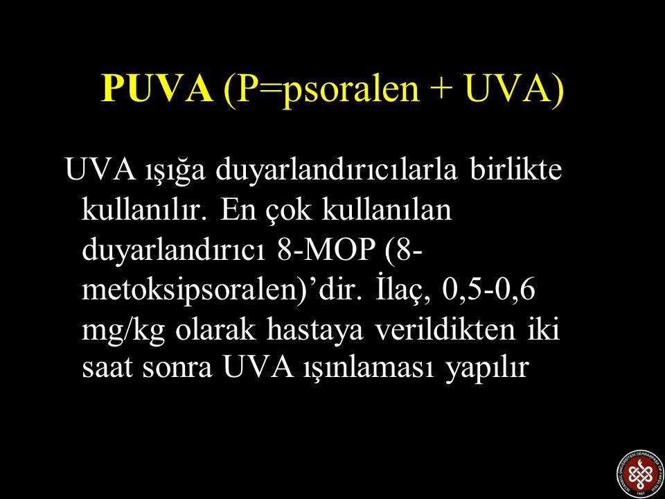 PUVA (P=psoralen + UVA)