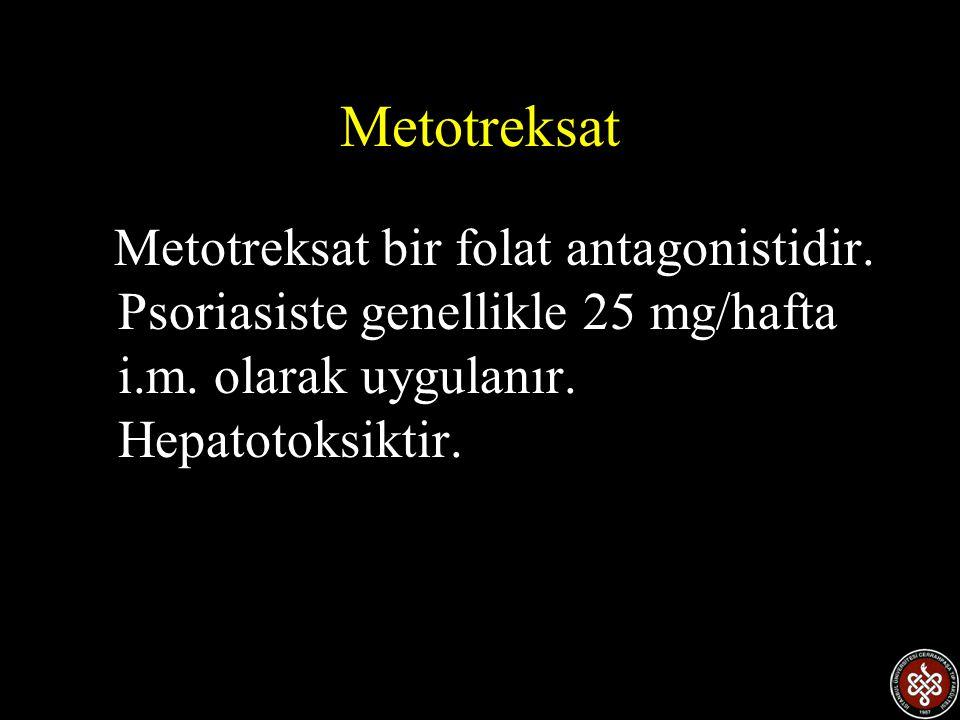 Metotreksat Metotreksat bir folat antagonistidir. Psoriasiste genellikle 25 mg/hafta i.m.