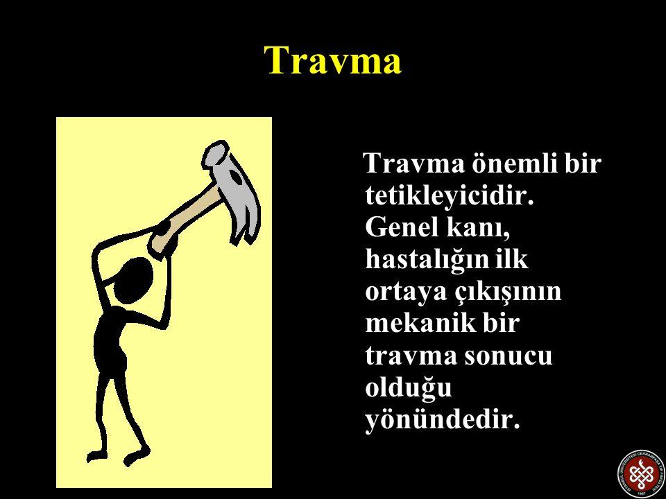Travma Travma önemli bir tetikleyicidir.