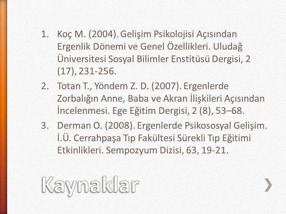 Koç M. (2004). Gelişim Psikolojisi Açısından Ergenlik Dönemi ve Genel Özellikleri. Uludağ Üniversitesi Sosyal Bilimler Enstitüsü Dergisi, 2 (17), 231-256.
