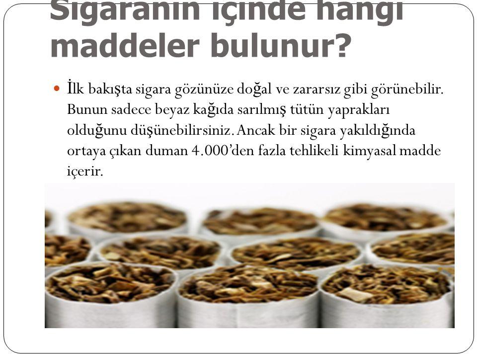 Sigaranın içinde hangi maddeler bulunur