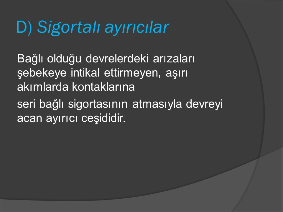 D) Sigortalı ayırıcılar