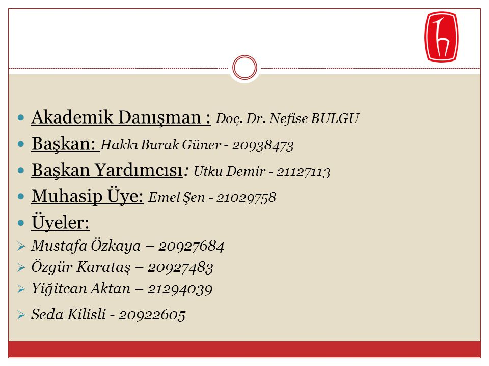 Akademik Danışman : Doç. Dr. Nefise BULGU