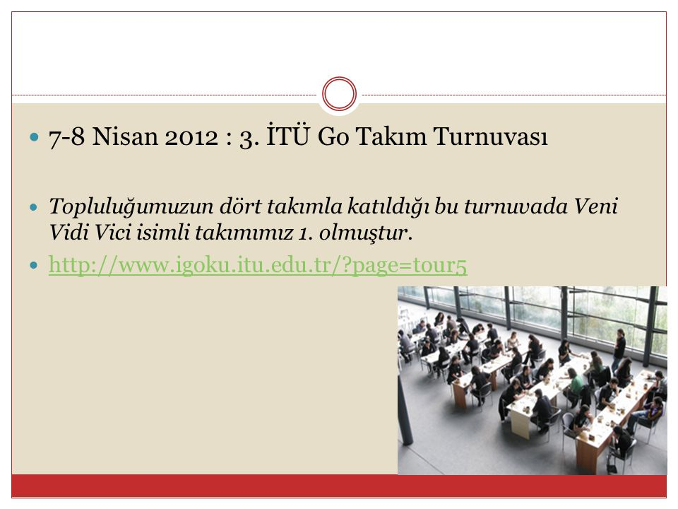 7-8 Nisan 2012 : 3. İTÜ Go Takım Turnuvası