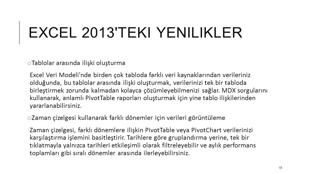 EXCEL 2013 teki yenilikler Tablolar arasında ilişki oluşturma