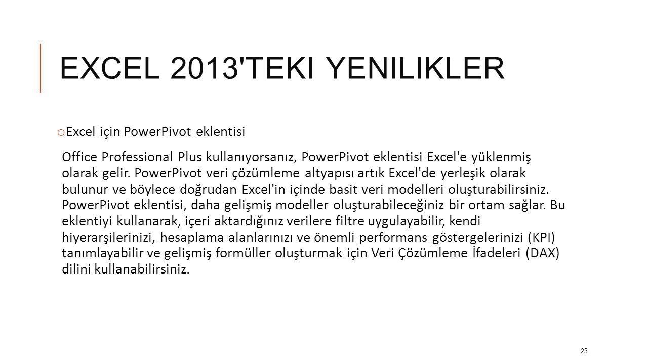 EXCEL 2013 teki yenilikler Excel için PowerPivot eklentisi