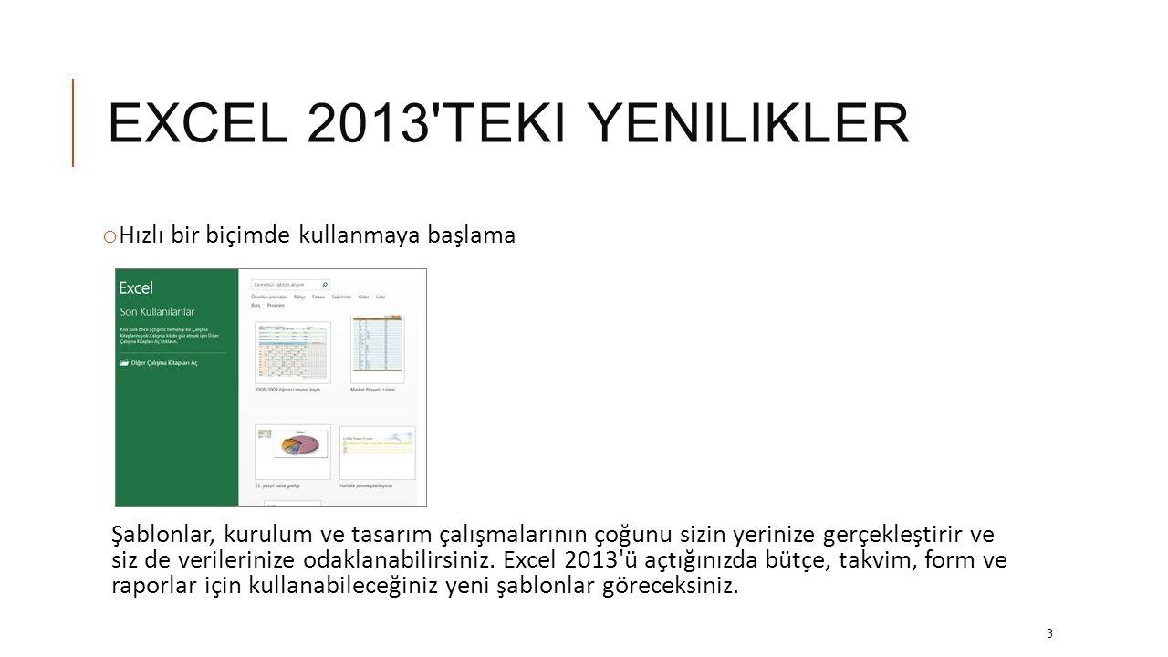 EXCEL 2013 teki yenilikler Hızlı bir biçimde kullanmaya başlama