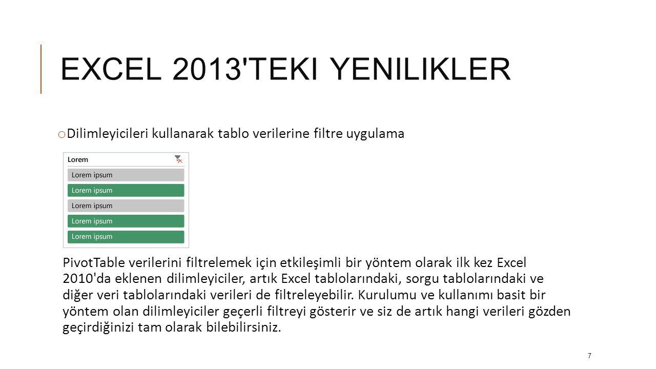 EXCEL 2013 teki yenilikler Dilimleyicileri kullanarak tablo verilerine filtre uygulama.