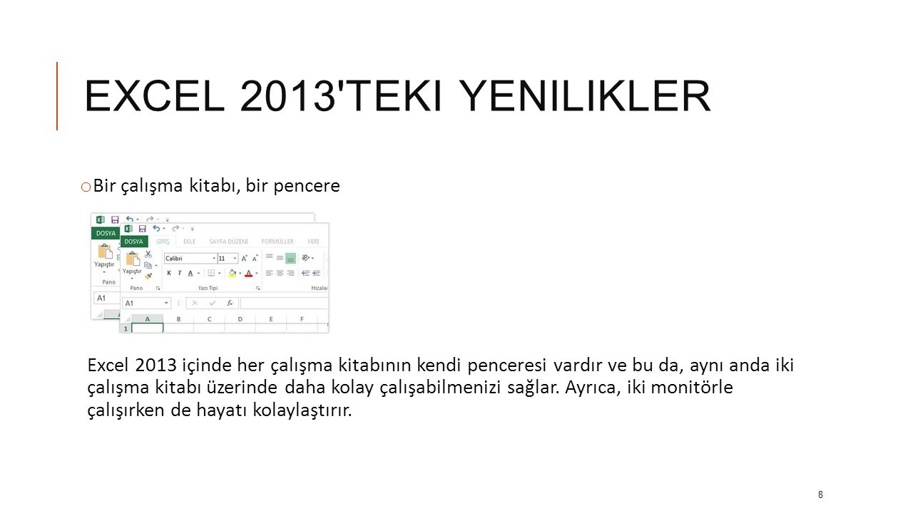 EXCEL 2013 teki yenilikler Bir çalışma kitabı, bir pencere
