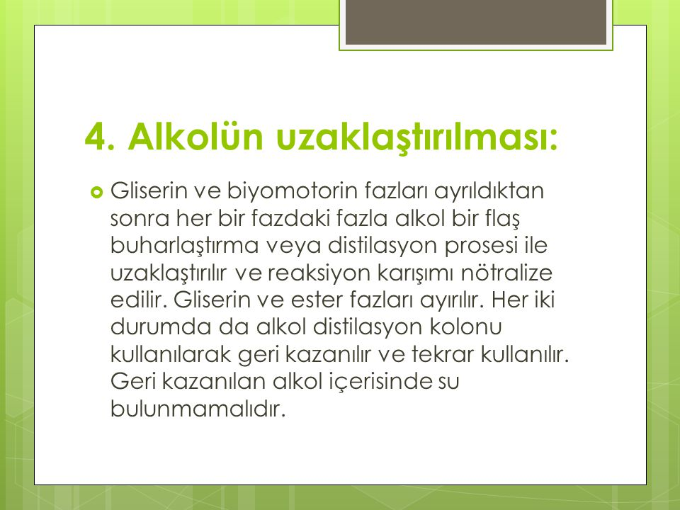 4. Alkolün uzaklaştırılması: