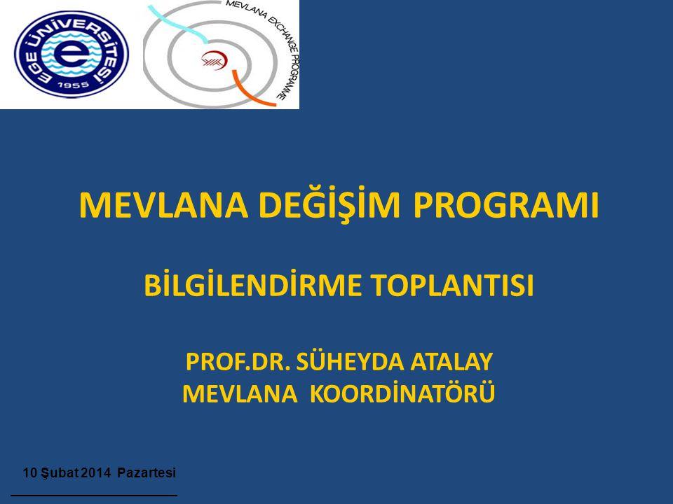 MEVLANA DEĞİŞİM PROGRAMI BİLGİLENDİRME TOPLANTISI PROF. DR