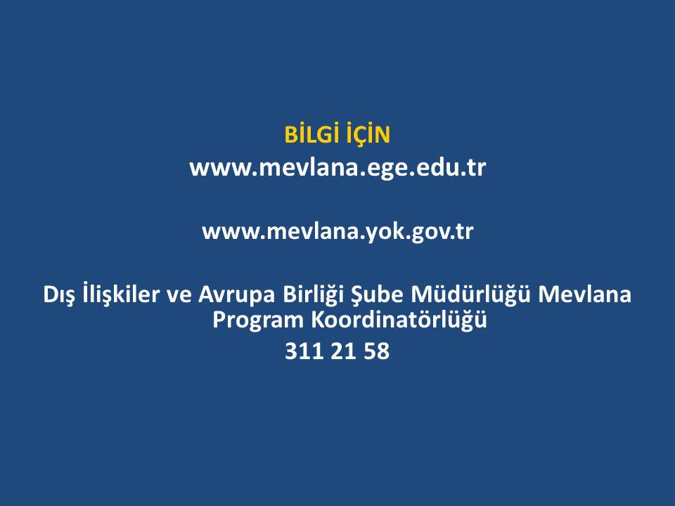 www.mevlana.ege.edu.tr BİLGİ İÇİN www.mevlana.yok.gov.tr