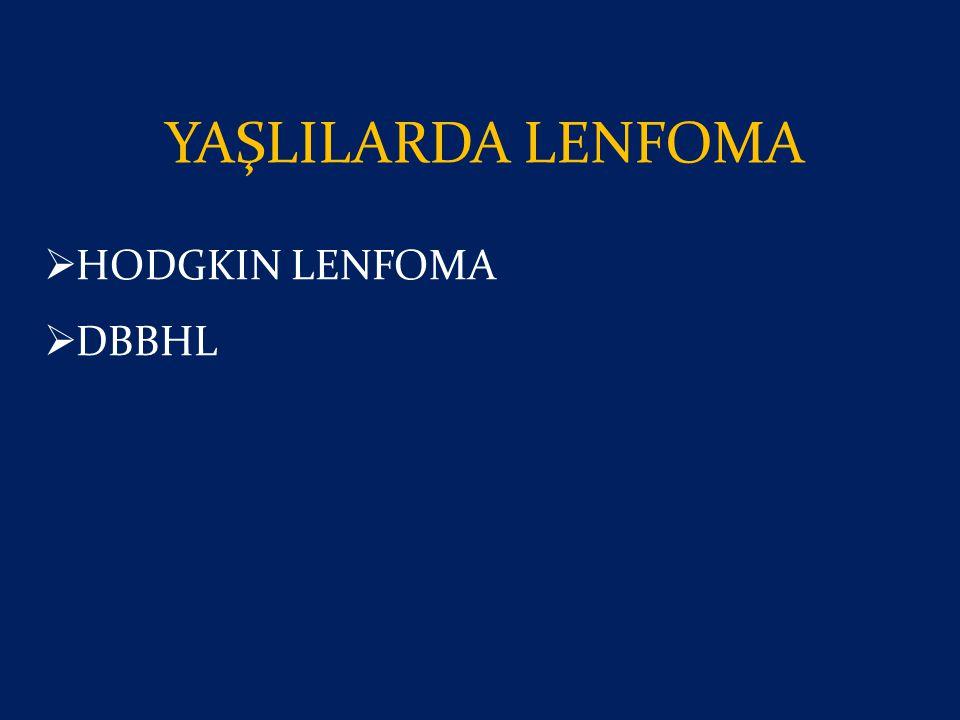 YAŞLILARDA LENFOMA HODGKIN LENFOMA DBBHL