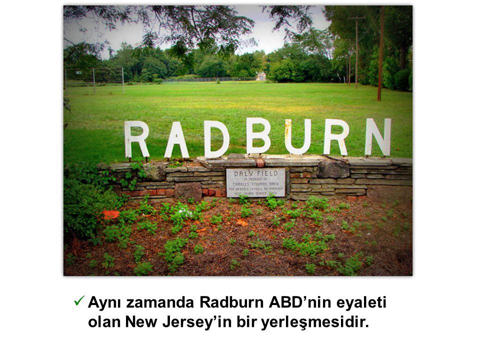 Aynı zamanda Radburn ABD'nin eyaleti olan New Jersey'in bir yerleşmesidir.
